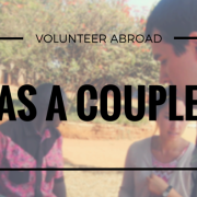 How to Volunteer Abroad as a Couple